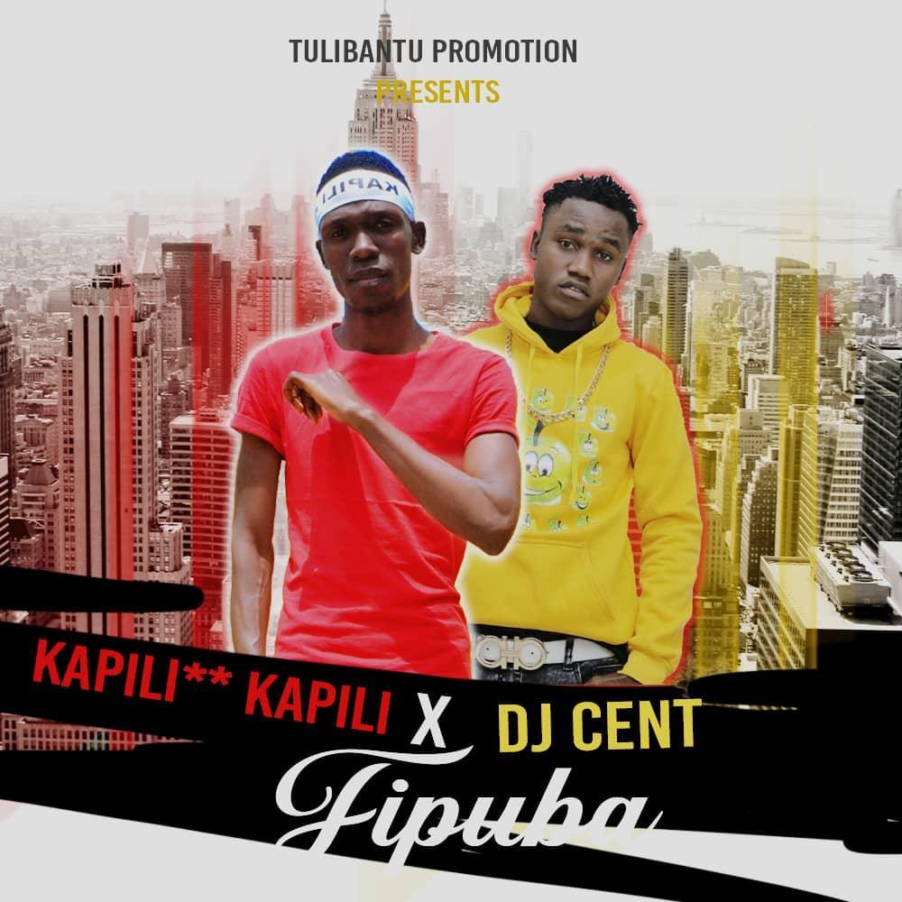 """Kapili Kapili ft. Dj Cent – """"Fipuba"""""""