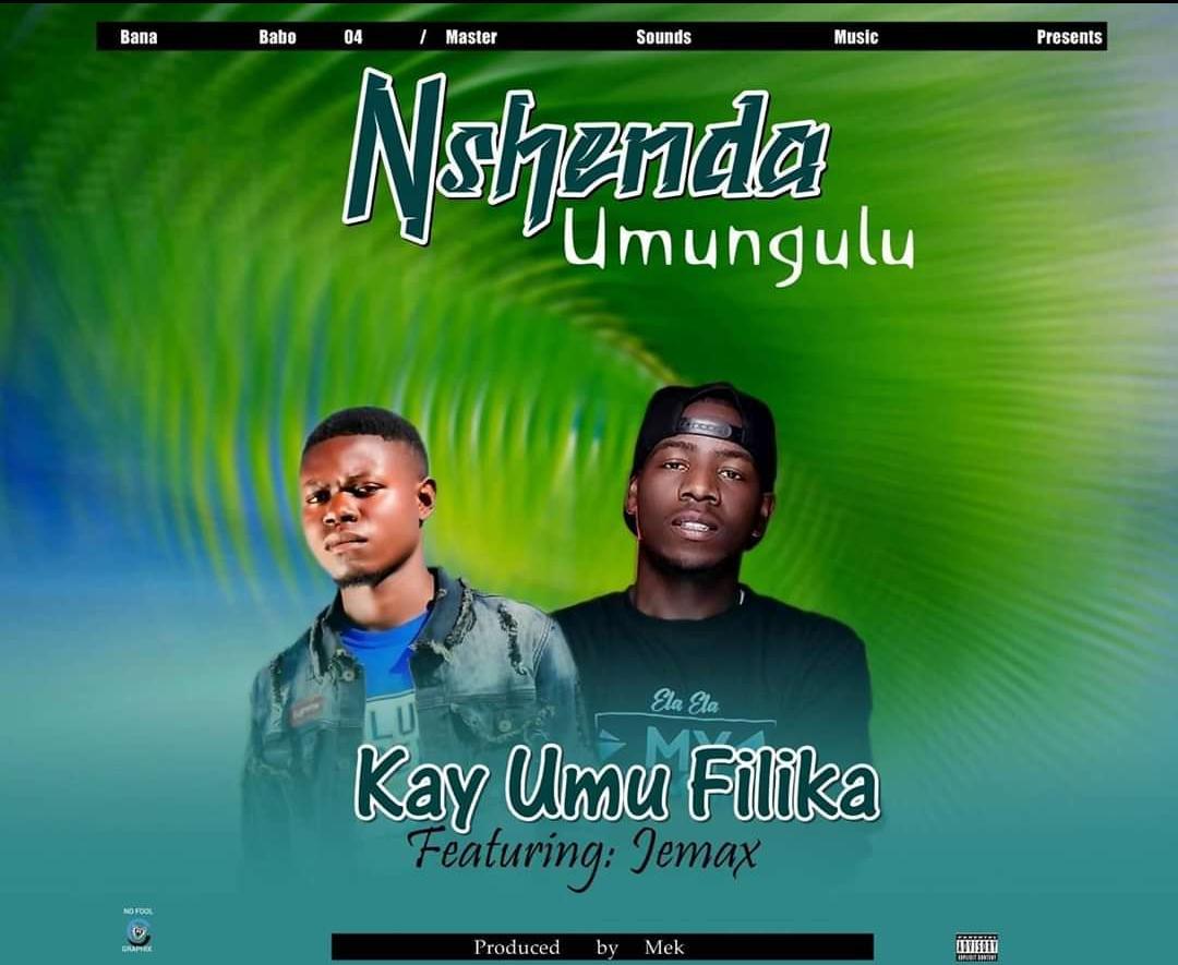 """Kay Umu Filika ft. Jemax – """"Nshenda Umungulu"""""""