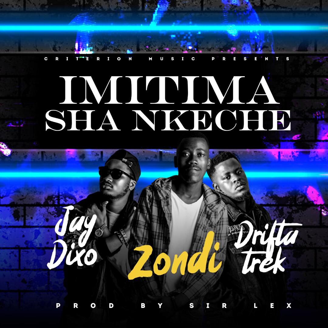 "Zondi x Jay Dixo ft. Drifta Trek – ""Imitima Sha Nkeche"""