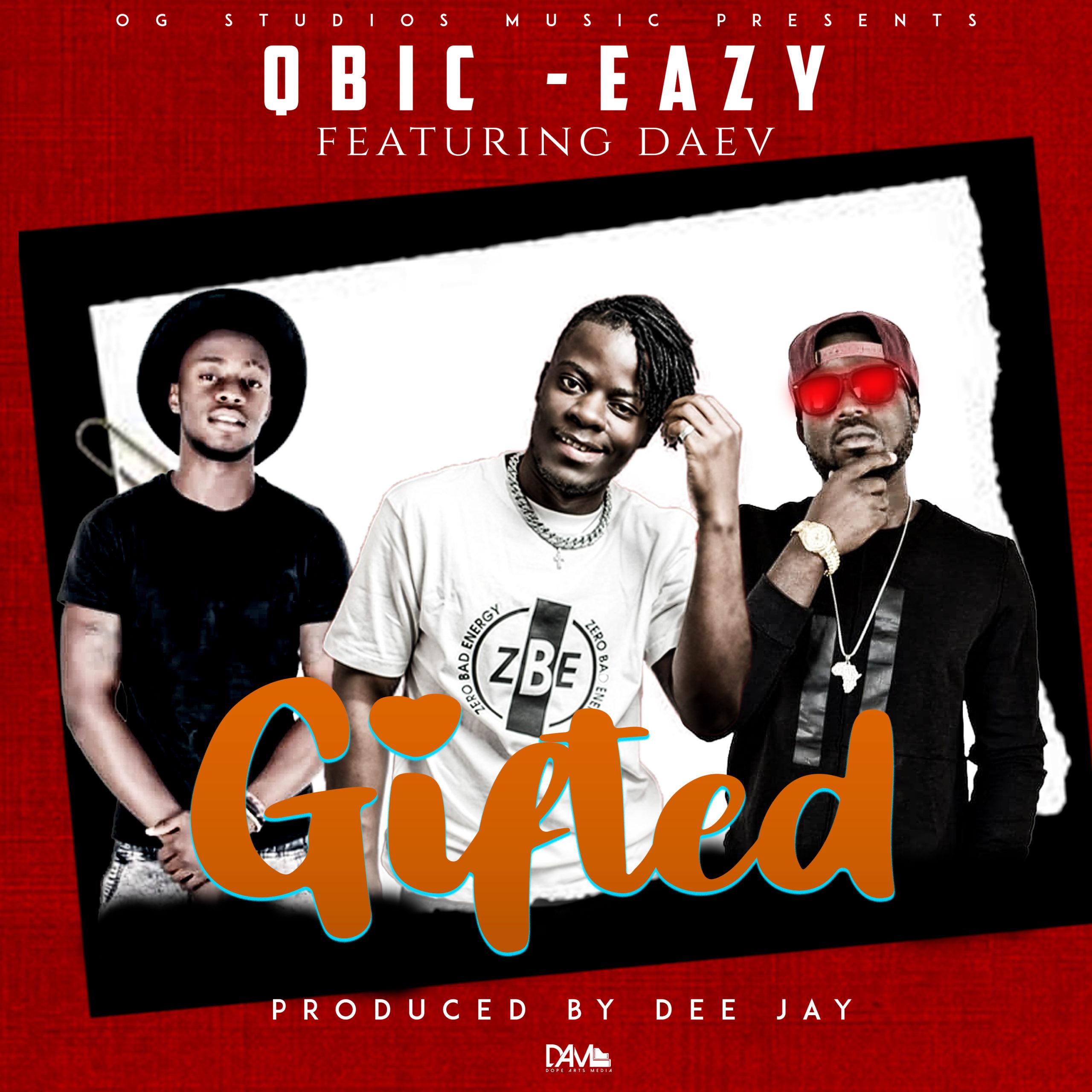 "Eazy & Qbic ft. Daev – ""Gifted"""