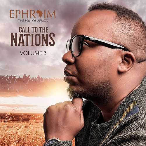 """Ephraim – """"Call To The Nations (Vol. 2)"""""""