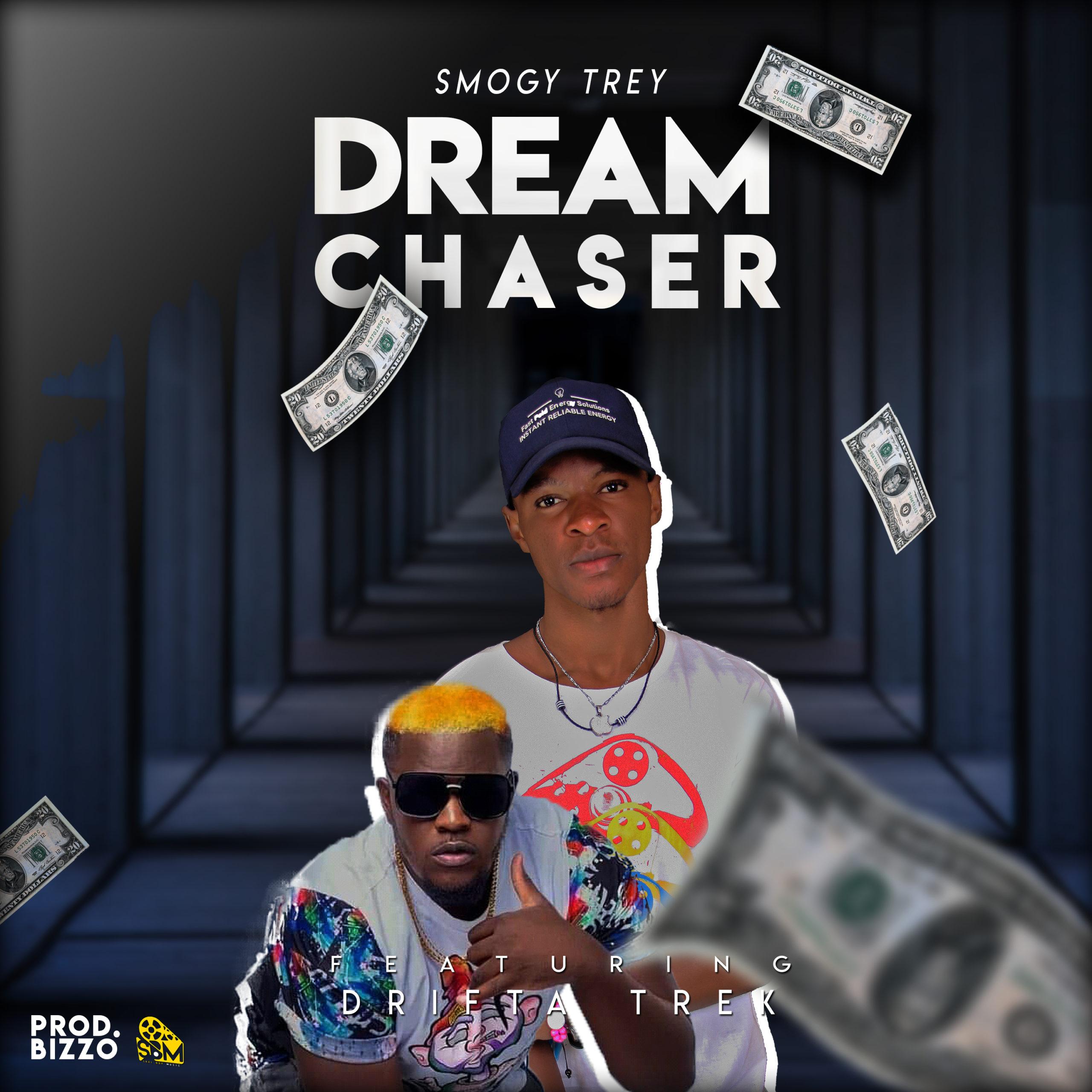 """Smogy Trey ft. Drifta Trek – """"Dream Chaser"""""""