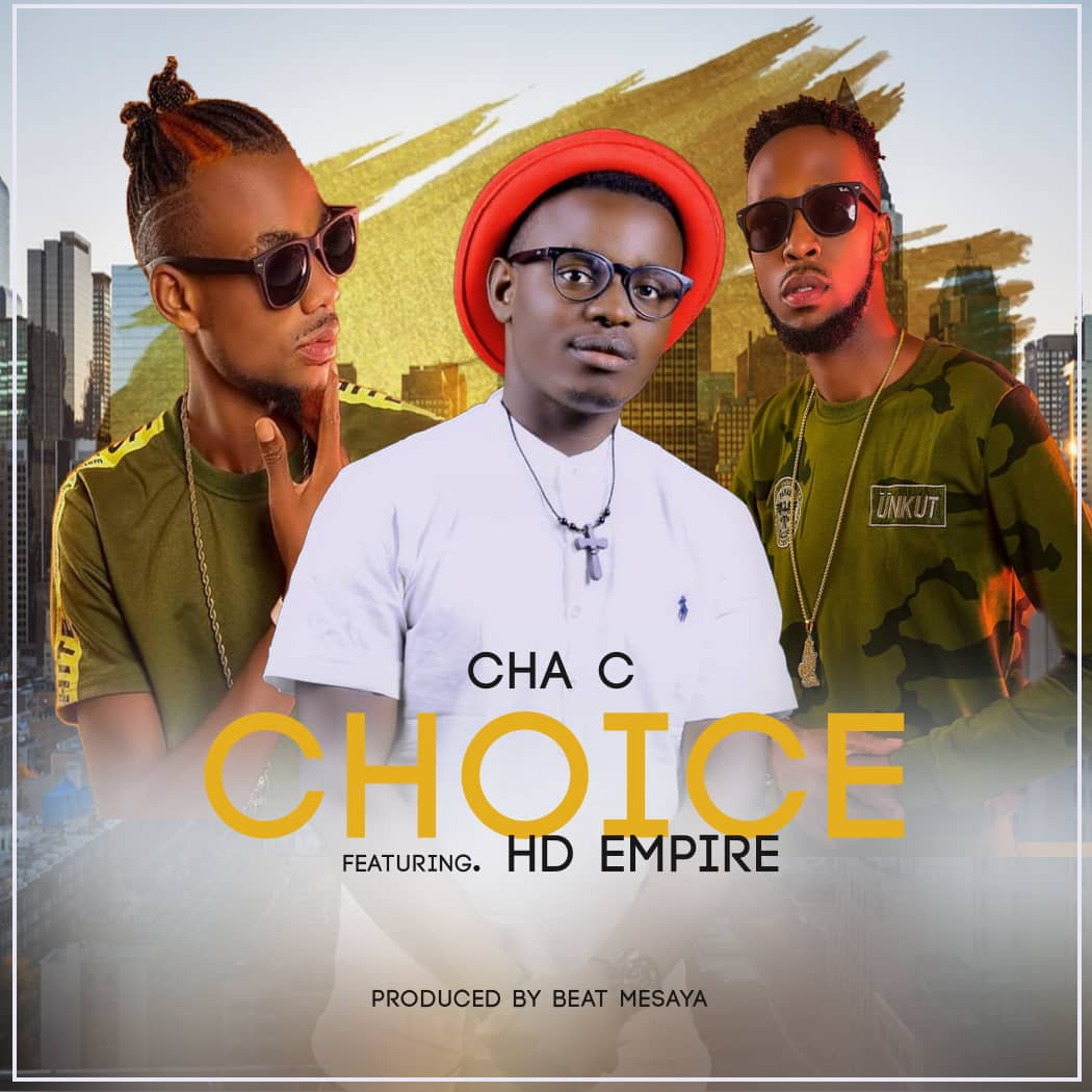 "Cha C ft. Hd Empire – ""Choice"""