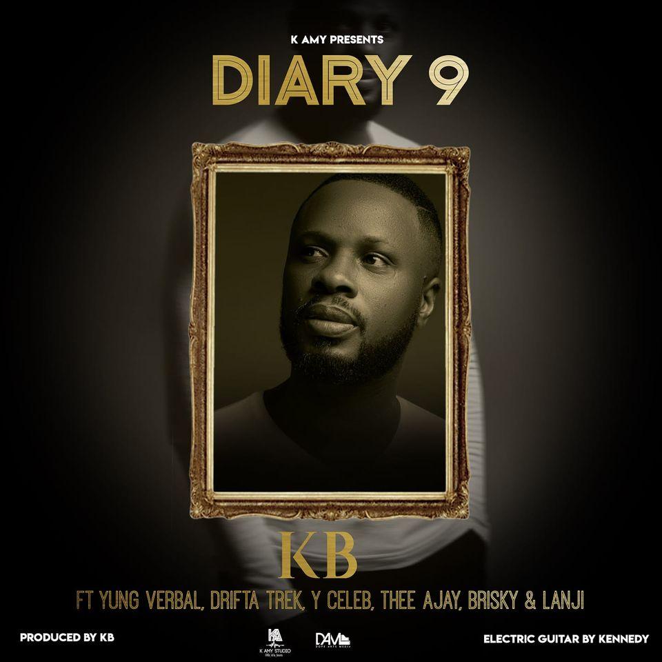 "KB ft. Yung Verbal, Drifta Trek, Y Celeb, Thee Ajay, Brisky & Lanji – ""My Diary 9"""