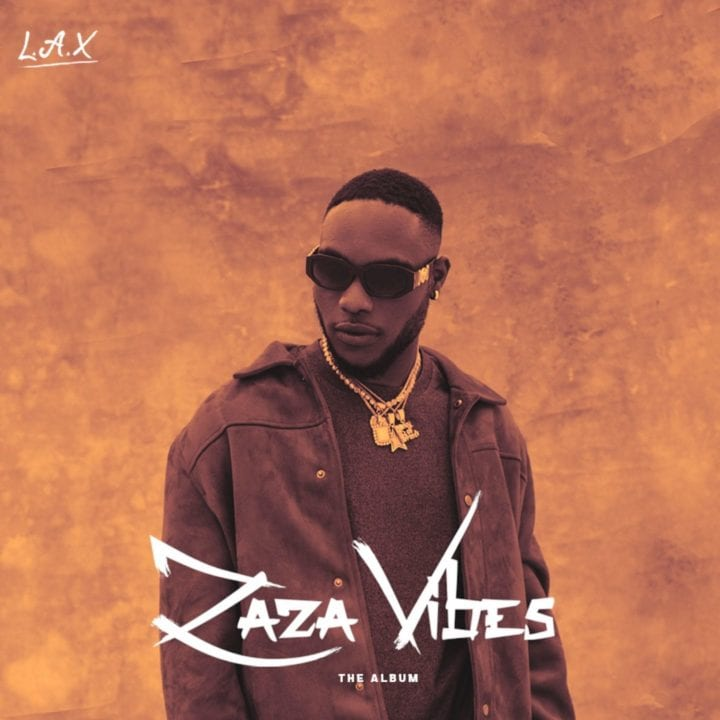 """ALBUM: L.A.X – """"Zaza Vibes"""""""