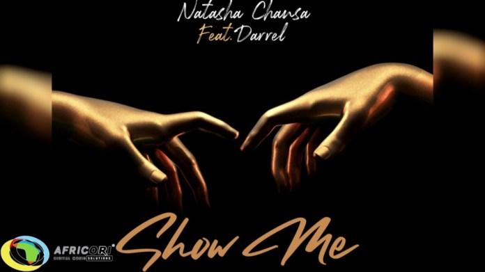 """Natasha Chansa ft. Darrel – """"Show Me"""""""