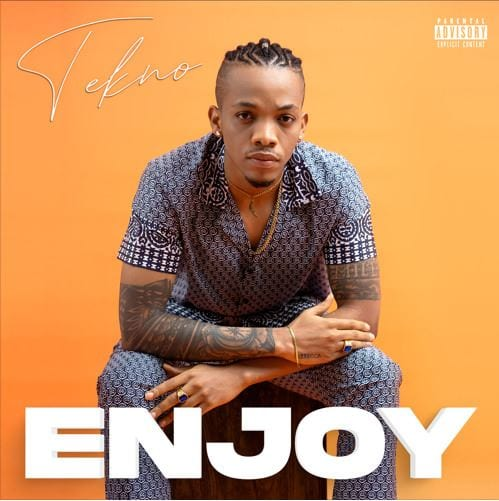 "Tekno – ""Enjoy"""