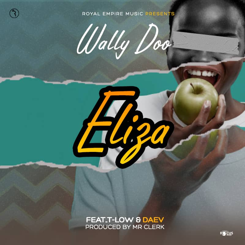 "Wally Doo ft. Daev & T-Low – ""Eliza"""