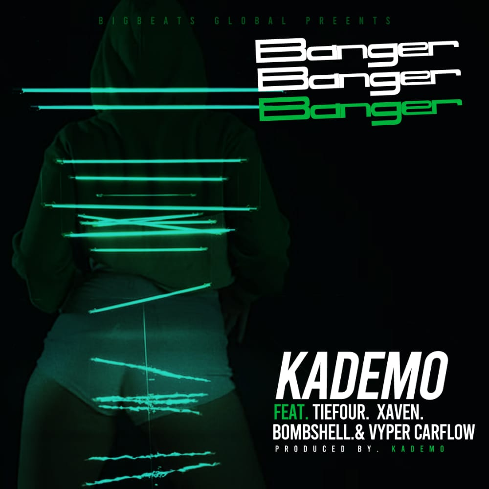 "Kademo ft. Tiefour x Bombshell x Xaven x Vyper Carflow – ""Banger"""