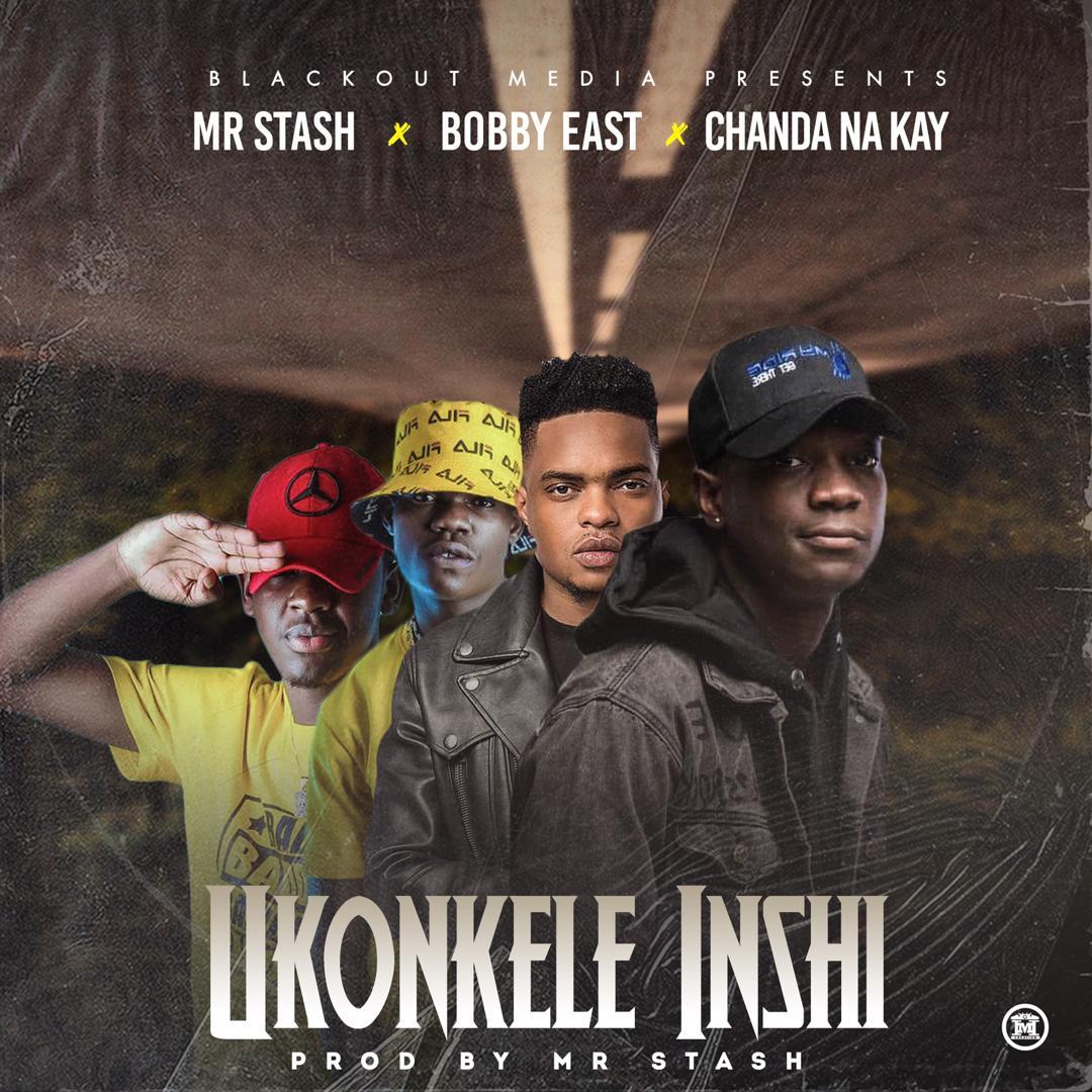 "Mr Stash ft. Bobby East X Chanda Na Kay – ""Ukonkele Inshi"""