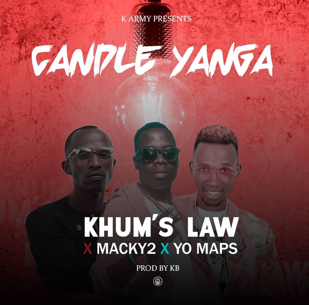 "Khum's Law ft. Yo Maps & Macky 2 – ""Candle Yanga"""