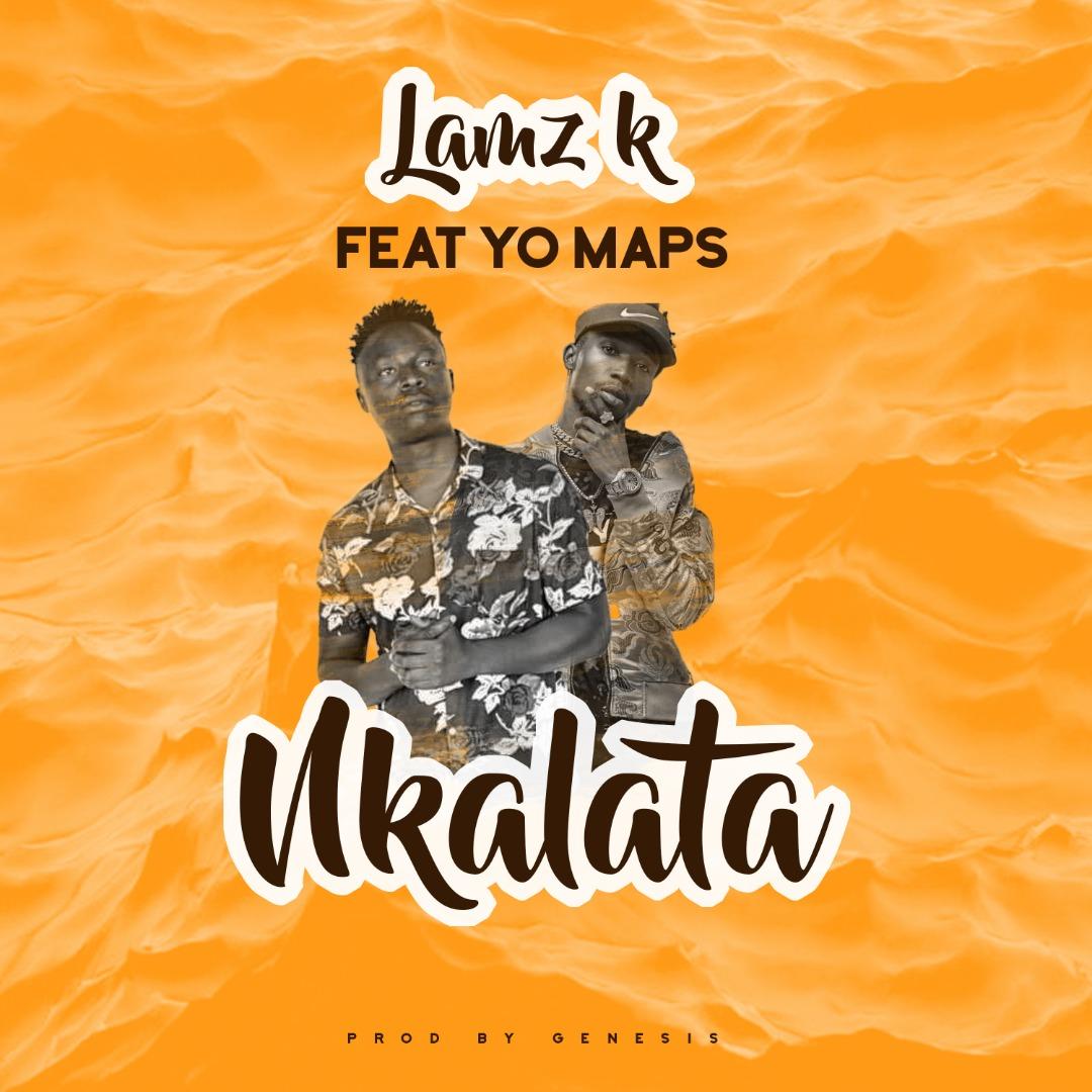 """Lamz K ft. Yo Maps – """"Nkalata"""""""