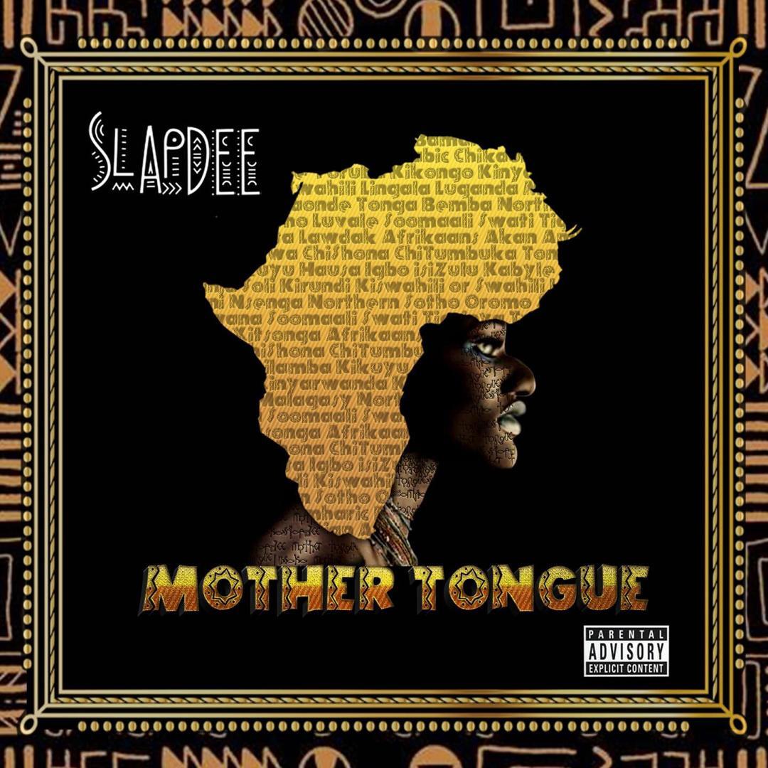 """ALBUM: SlapDee – """"Mother Tongue"""""""