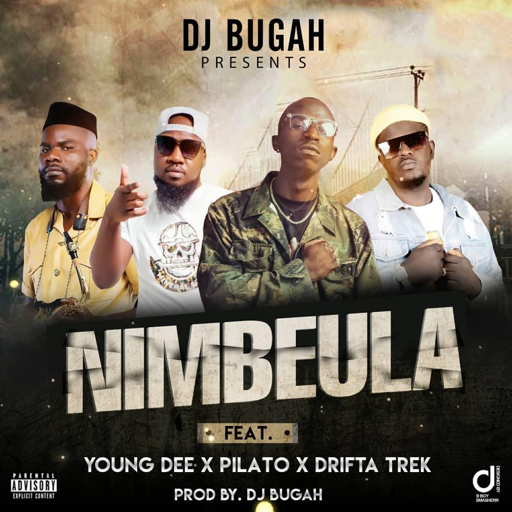 "DJ Bugar ft. Young Dee, Pilato, Drifta Trek – ""Nimbeula"""