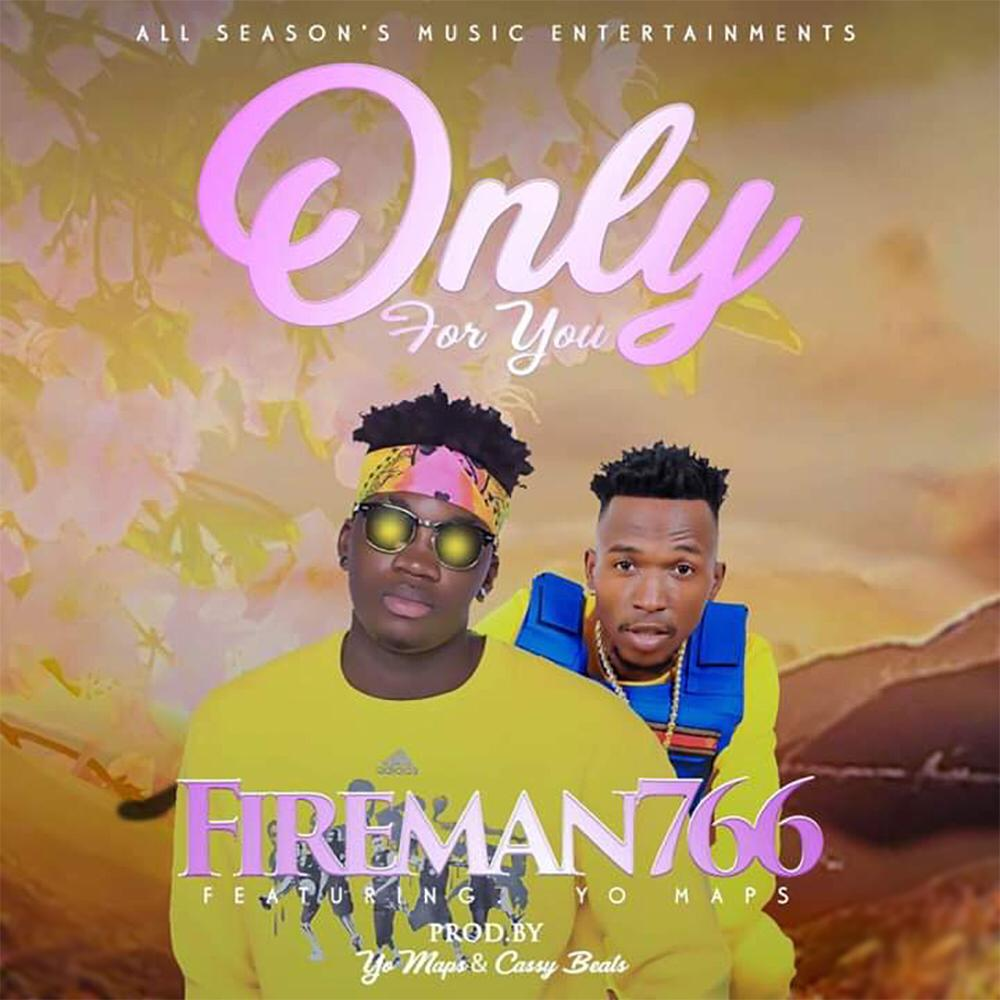 """FireMan766 ft. Yo Maps – """"Am Only For You"""""""