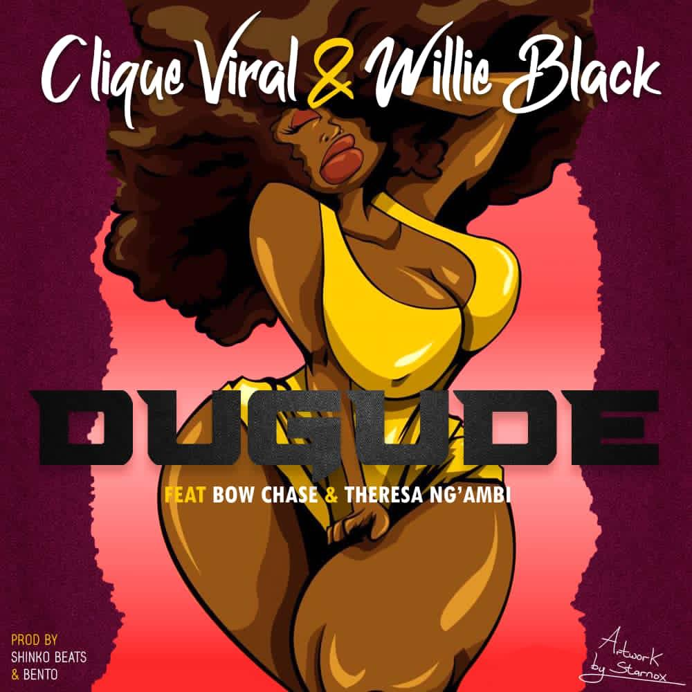 """Clique Viral & Willie Black ft. Bow Chase & Theresa Ng'mbi – """"Dugude"""""""