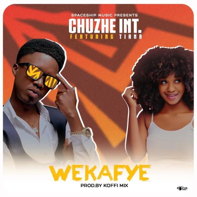 """Chuzhe Int ft. Tianna – """"Wekafye"""""""