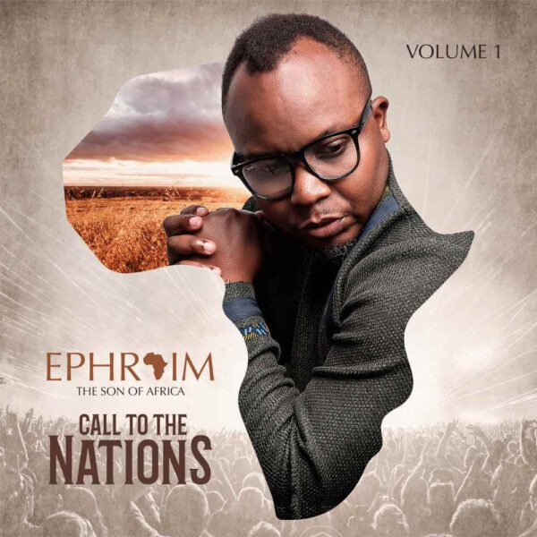 "ALBUM: Ephraim – ""Call to The Nations(Vol 1)"""