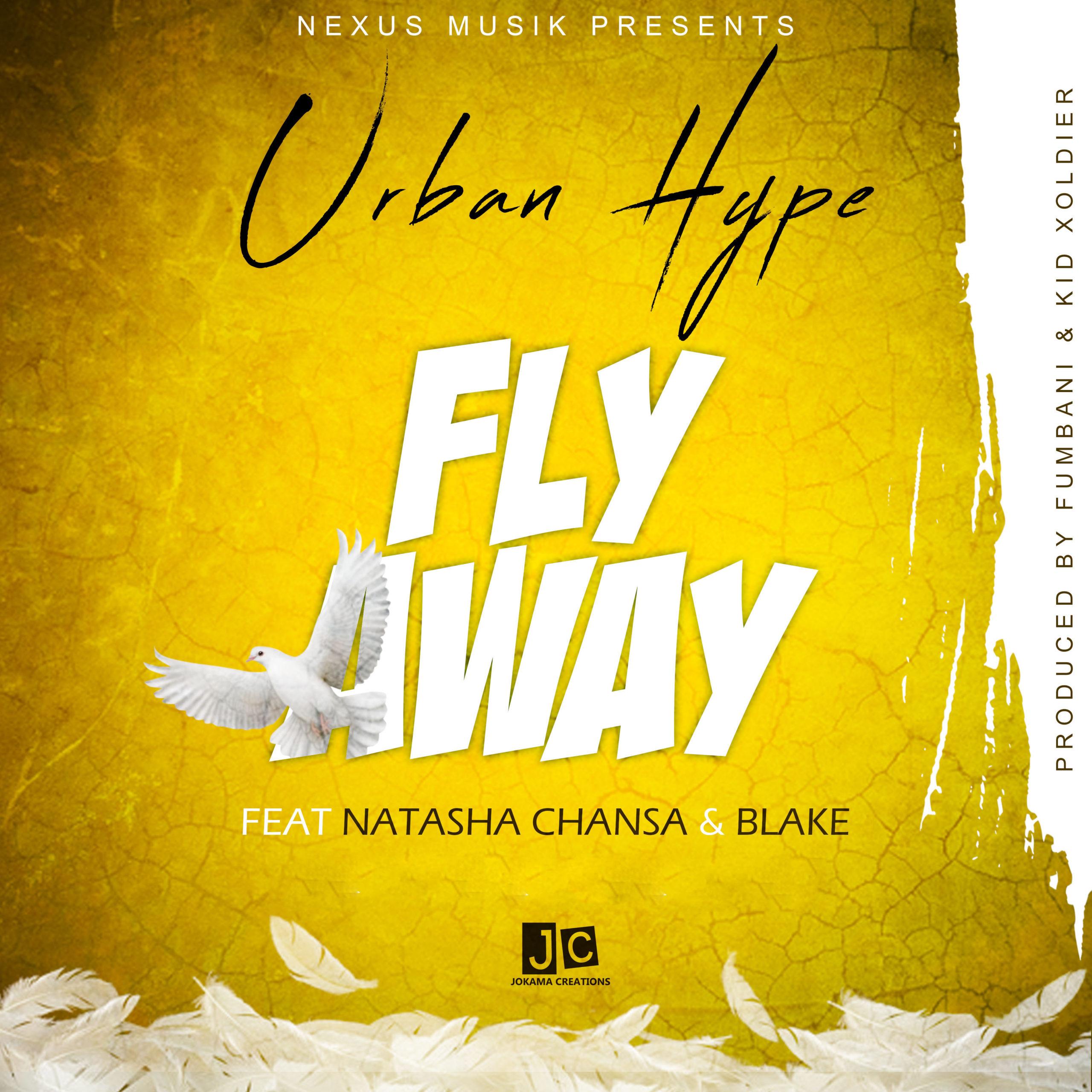 "Urban Hype ft. Natasha Chansa & Blake – ""Fly Away"""