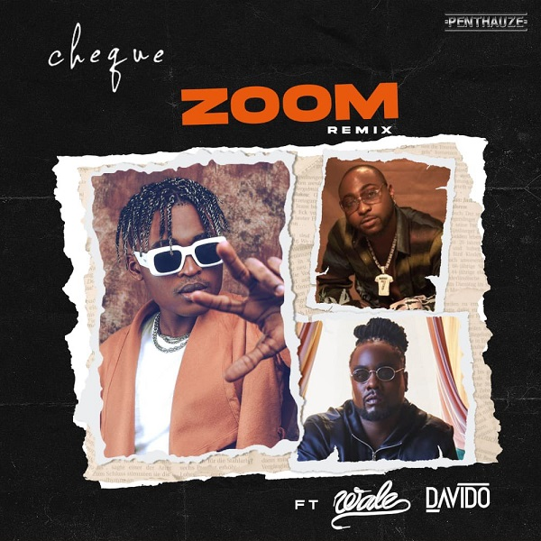 "Cheque ft. Wale & Davido – ""Zoom"""