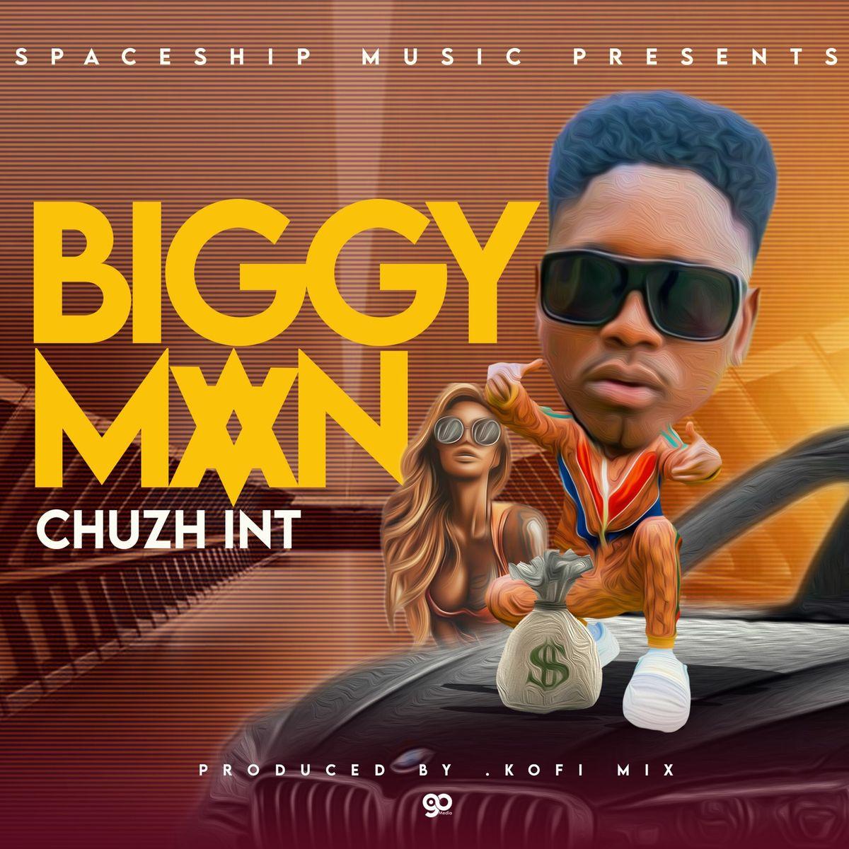 "Chuzhe Int – ""Biggy Man"""