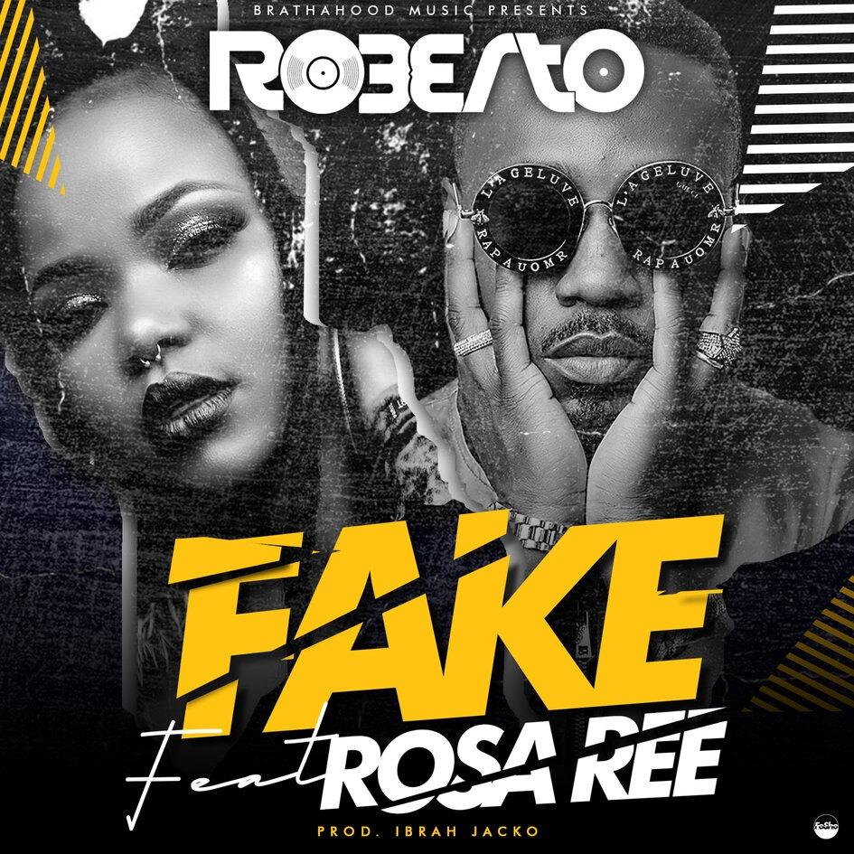 Roberto – Fake ft. Rosa Ree