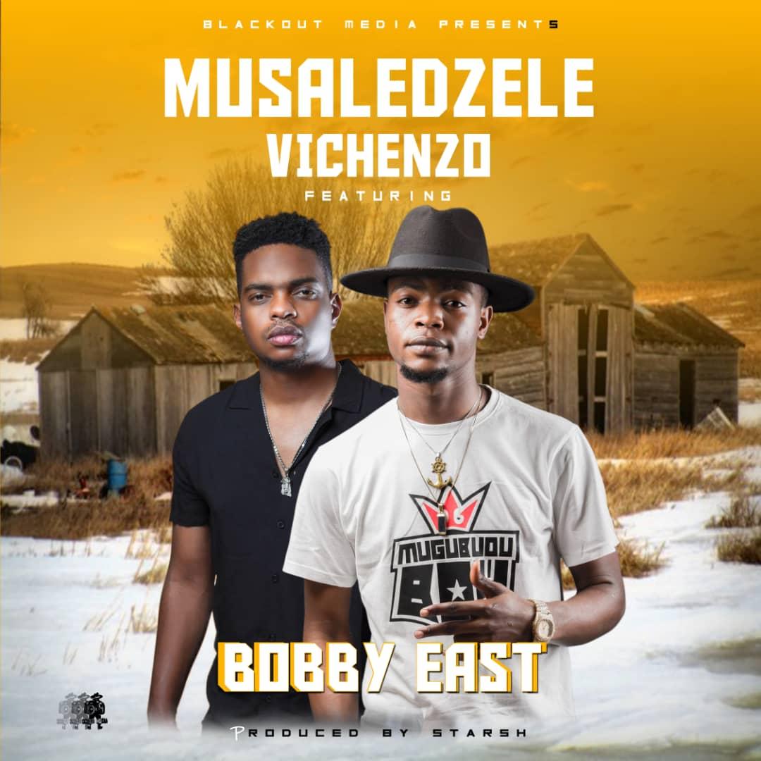 "Vinchenzo ft. Bobby East – ""Musaledzele"""