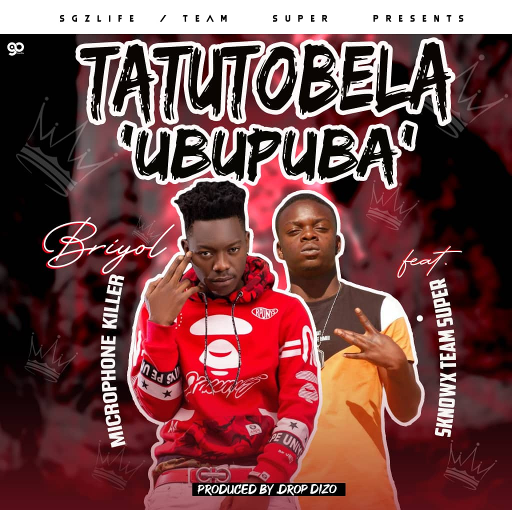 """Briyol Microphonekiller ft. Sknowx –  """"Tatutobela Ubupuba"""""""