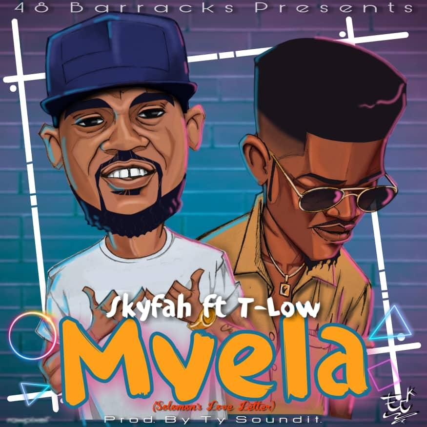 "Skyfah ft. T-Low – ""Mvela"""