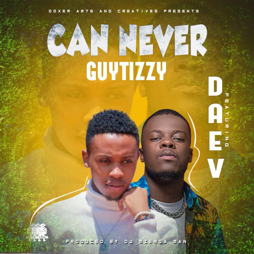 """Guytizzy ft. Daev- """"Can Never"""""""