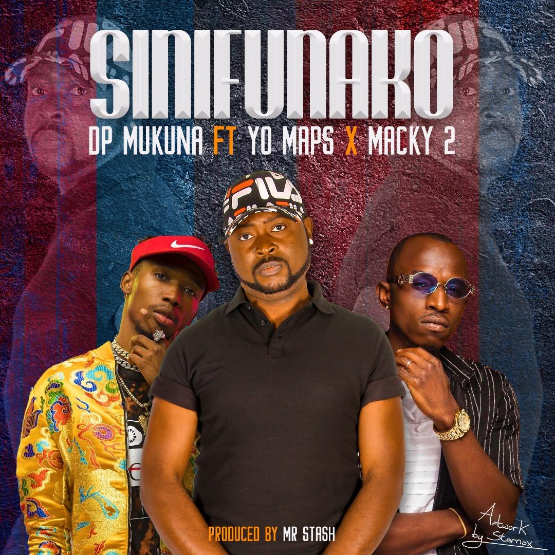 "DP Makuna ft. Macky 2 & Yo Maps – ""Sinifunako"""
