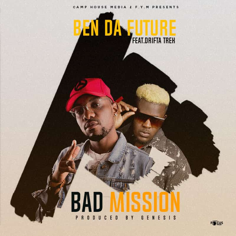 "Ben Da Future ft. Drifta Trek – ""Bad Mission"""