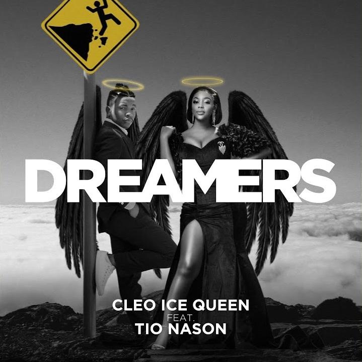 "Cleo Ice Queen ft. Tio Nason – ""Dreamers"""