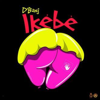 """D'Banj – """"Ikebe"""""""