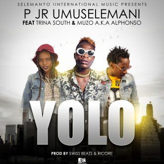 "P Jr Umuselemani ft. Muzo Aka Alphonso & Trina South – ""Y.O.L.O"""