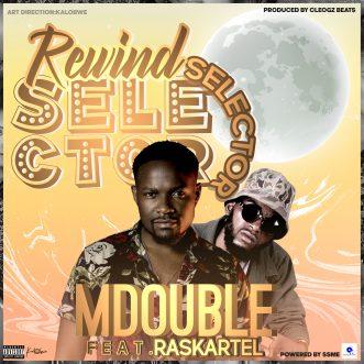 "Mdouble ft. Raskartel – ""Rewind Selector"""