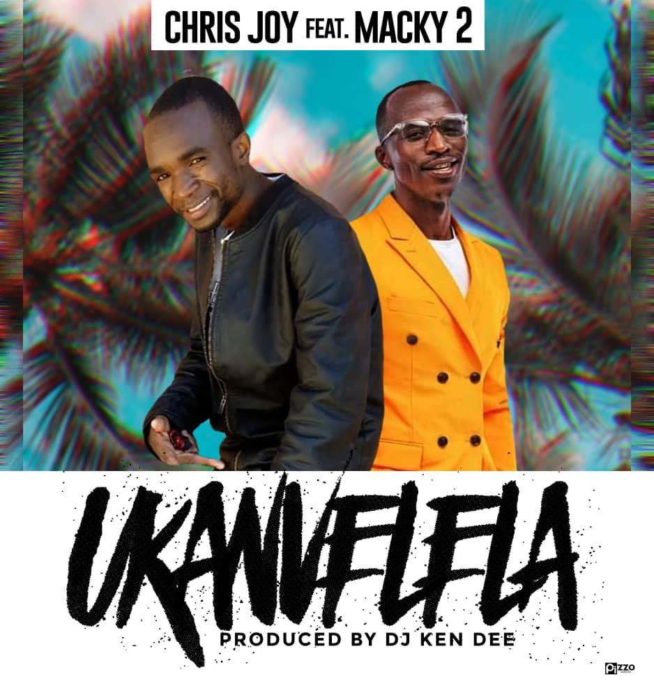 """Chris Joy ft. Macky 2 – """"Ukanvelela"""""""