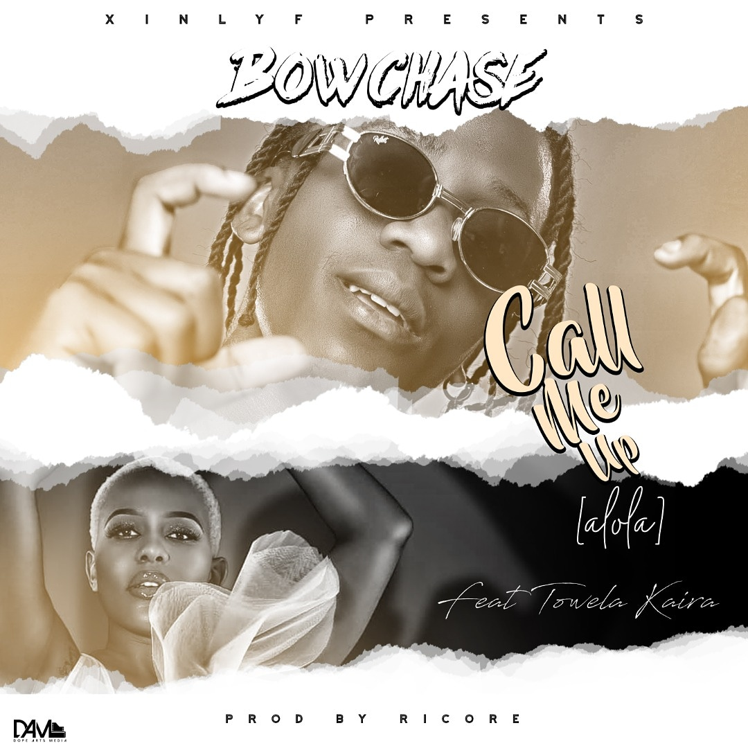"Bow Chase ft. Towela – ""Call Me Up"""
