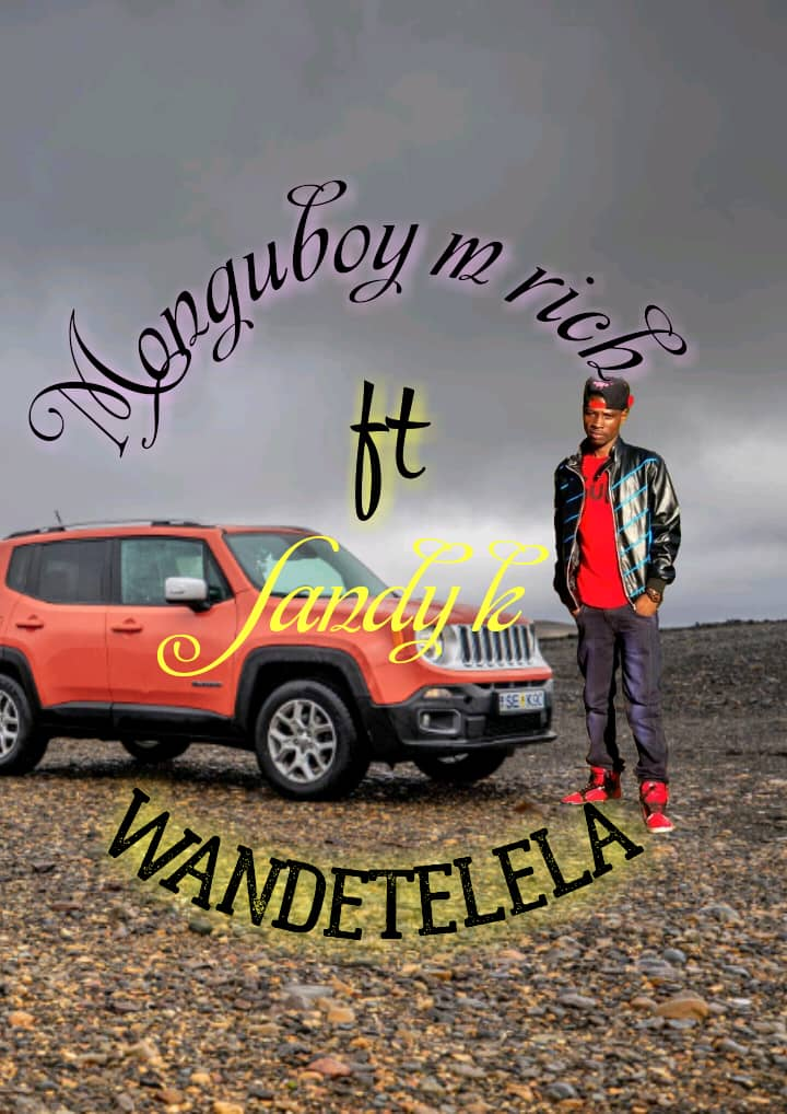 "Monguboy M Rich ft. Sandy K – ""Wandetelela"""