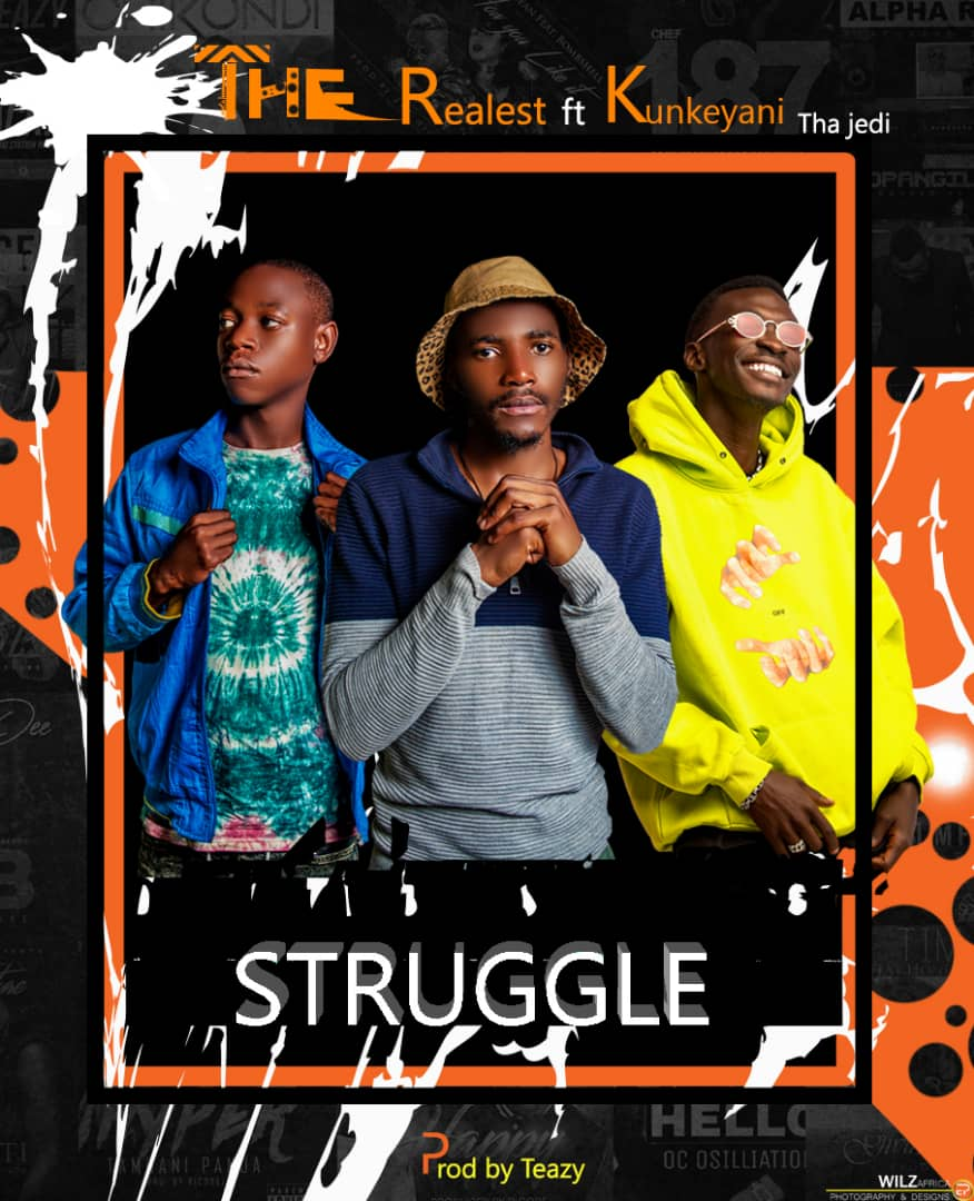 "The Realest ft. Kunkeyani Tha Jedi – ""Struggle"""