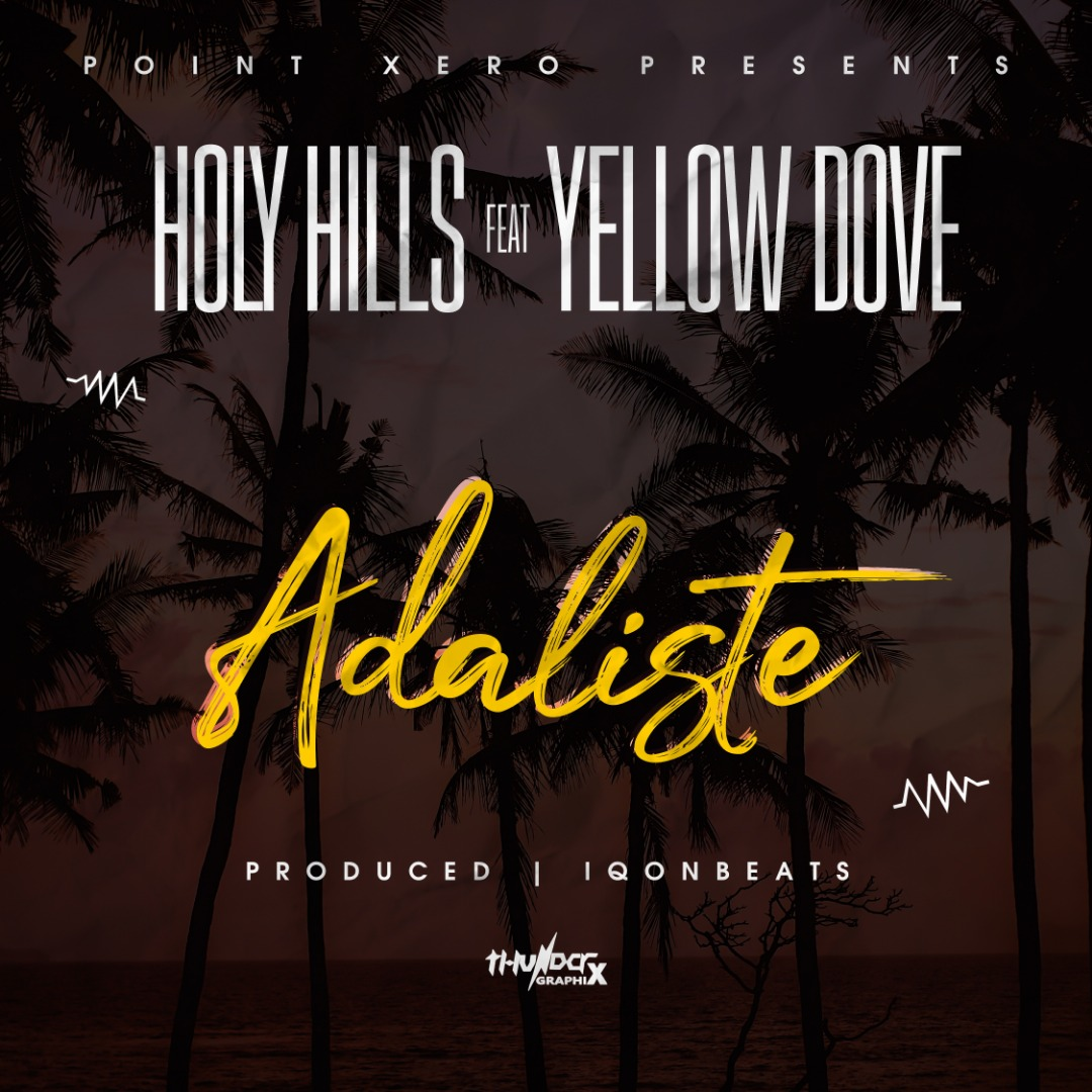 "Holy Hills ft. Yellow Dove – ""Adalitse"""