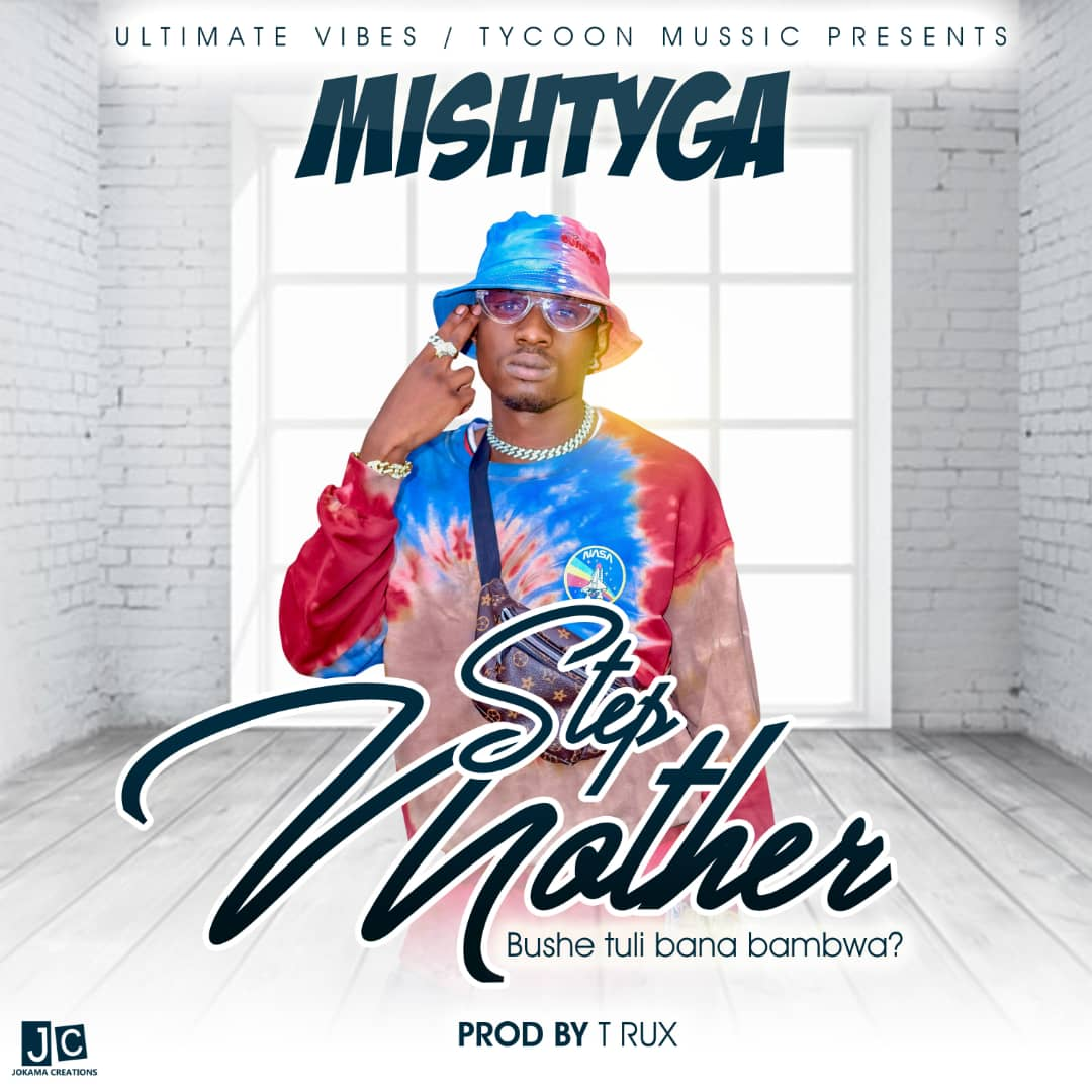 "Mish Tyga – ""Stepmother"""