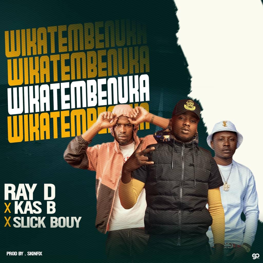 "Ray Dee x Kas B x Slick Bowy – ""Wikatembenuka"""