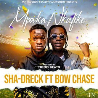 "Sha-dreck ft. Bow Chase -""Mpaka Nkafike"""
