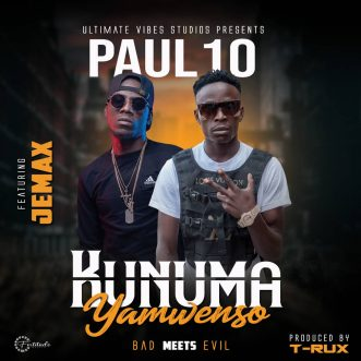 "Paul10 ft. Jemax – ""Kunuma Yamwenso"""