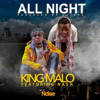 "King Malo ft. Nash – ""All Night"""