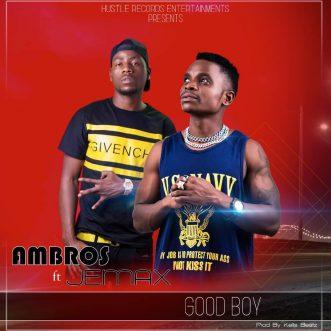 "Ambrose ft. Jemax – ""Good Boy"""