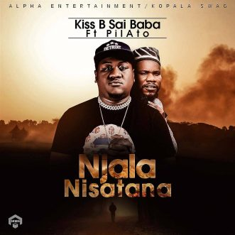 "Kiss B Sai Baba ft. Pilato ""Njala Nisatana"""