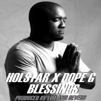 "LYRICS: Holstar X Dope G – ""Blessings"""