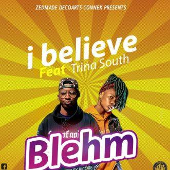 "Blehm ft. Trina South – ""I Believe"""